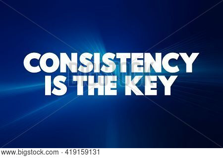 Consistency Is The Key Text Quote, Concept Background