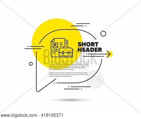 Business Case With Cv Line Icon. Speech Bubble Vector Concept. Portfolio Symbol. Vacancy Or Hiring S