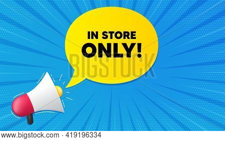 In Store Sale. Background With Megaphone. Special Offer Price Sign. Advertising Discounts Symbol. Me
