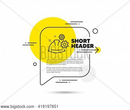 Engineering Working Process Line Icon. Speech Bubble Vector Concept. Engineer Or Architect Helmet Si