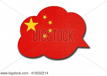 3d Speech Bubble With China Or Prc National Flag Isolated On White Background. Speak And Learn Chine