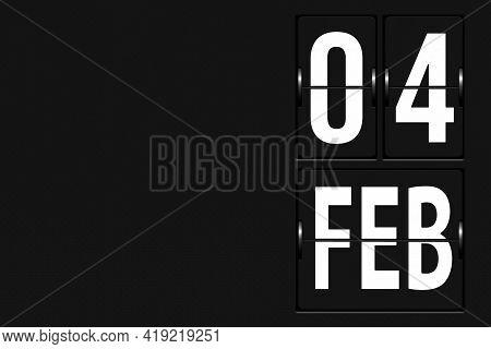 February 4th. Day 4 Of Month, Calendar Date. Calendar In The Form Of A Mechanical Scoreboard Tableau