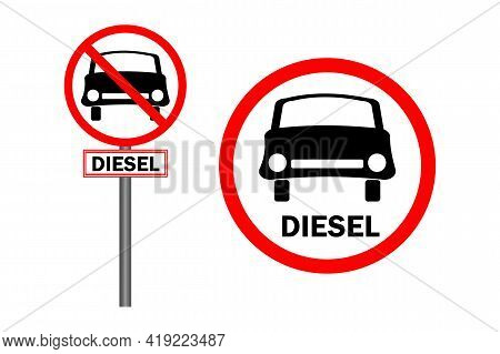 Road Sign No Diesel Car Isolated On White Background. Diesel Fuel Ban Sign. Traffic Mark Is Prohibit