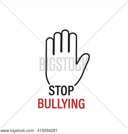 Stop Bullying Sign. Stop Bullying And Child Abuse In The School. Verbal, Social, Physical, Cyberbull