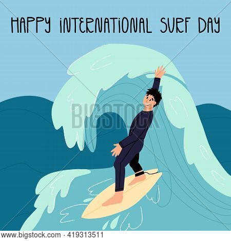 Happy International Surf Day Greeting Design. Young Sportsmen In Wetsuit On Surfboard Catches The Wa