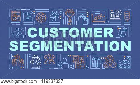 Customer Segmentation Word Concepts Banner. Consumer Decisions Analysis. Infographics With Linear Ic