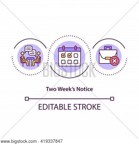 Two Weeks Notice Concept Icon. Notifying Your Employer Idea Thin Line Illustration. Courtesy For Emp