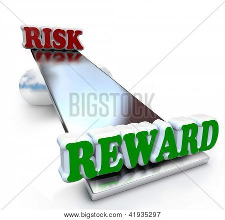 The words Risk and Reward on a see-saw balance board, weighing the differences of positive and negative qualities and the return on investment or ROI
