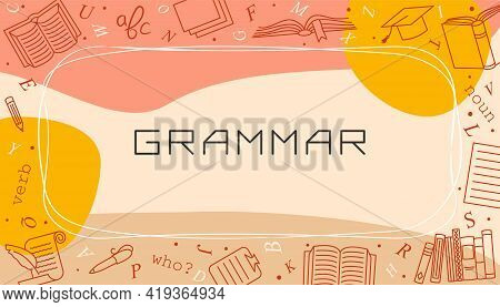 Vector Design Templates For Grammar In Simple Modern Style With Line School Elements. Cover For A Tu