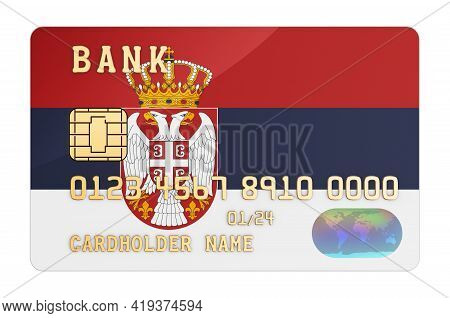 Bank Credit Card Featuring Serbian Flag. National Banking System In Serbia Concept. 3d Rendering Iso