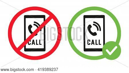 Smartphone Call Icons In Crossed Out Red Circle And Phone In Green Circle. Speaking Mobile Phone Pro