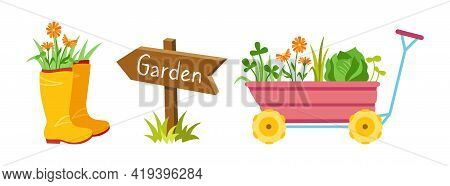 Garden Tool Flat Cartoon Set. Garden Cart, Flowers Sprout In Rubber Boots, Wooden Arrow Pointer. Wor