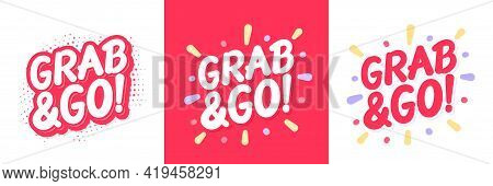 Grab And Go. Vector Lettering Icons. Vector Illustration. Vector Illustration