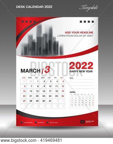 Desk Calendar 2022 Template, March Month Design, Wall Calendar Design, Calendar 2022 Template Modern