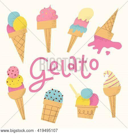 Gelato Set With Lettering. Cute Italian Frozen Fruit Dessert In Cone Or Cup.