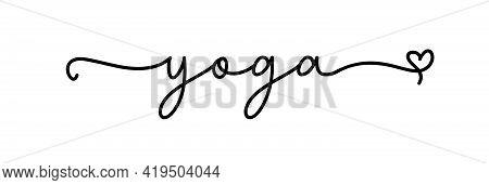 Yoga. Continuous Line Type Text. Hand Drawn Lettering Cursive Script Word Yoga. Vector Inscription D