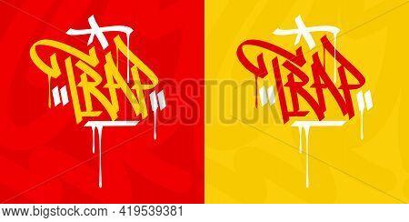 Hip Hop Hand Written Urban Graffiti Style Word Trap Vector
