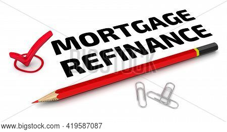Mortgage Refinance. The Check Mark. One Red Check Mark With Black Text Mortgage Refinance And Red Pe