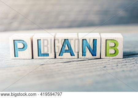 Plan B Formed By Wooden Blocks On A Board - Alternative Decision Concept