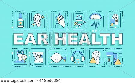 Ear Health Word Concepts Banner. Hearing Improvement. Wax-free Ear. Healthy Lifestyle. Infographics