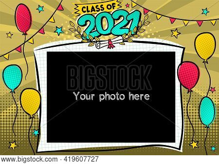 Photo Frame For Class Of 2021 In Pop Art Style. A Photo Album For A Graduating Class Or Community. C