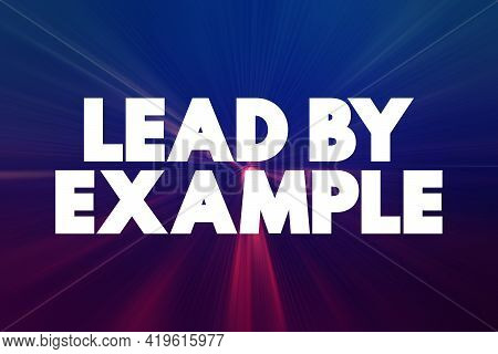 Lead By Example Text Quote, Concept Background