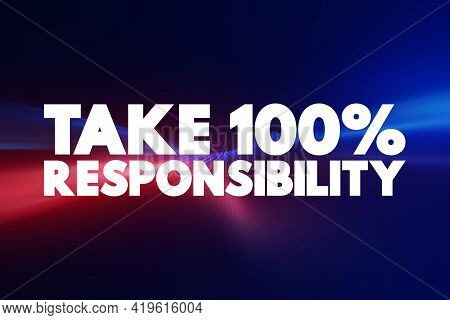 Take 100 Percent Responsibility Text Quote, Concept Background