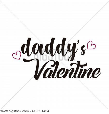Daddy's Valentine,  Happy Fathers Day Wishes Card Design For Print Or Use As Poster, Flyer Or T Shir