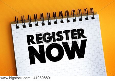 Register Now Text Quote On Notepad, Concept Background