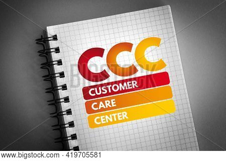 Ccc - Customer Care Center Acronym On Notepad, Business Concept Background