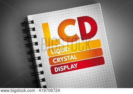 Lcd - Liquid Crystal Display Acronym On Notepad, Technology Concept Background