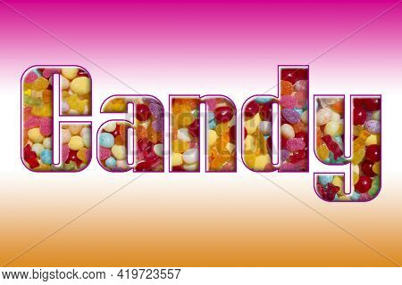 Candy Word Spelled Out In Large Bold Thick Text Font With Orange And Pink Sweet Treats Candies Food
