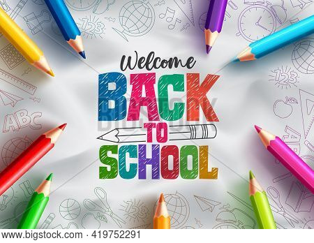 Back To School Vector Background Design. Welcome Back To School Text With Colorful Pencils Education