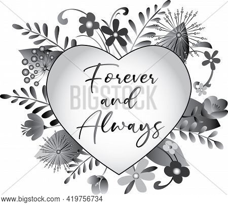 Forever And Always Floral Heart Black And White