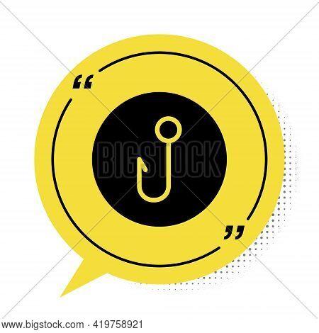 Black Fishing Hook Icon Isolated On White Background. Fishing Tackle. Yellow Speech Bubble Symbol. V