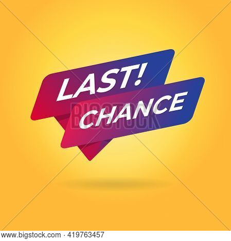Last Chance Tag Sign Banner Vector Illustration.