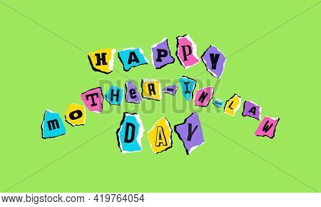 Happy Mother-in-law Day Card. Letters On Scraps Of Paper. Design In The Style Of Children's Crafts