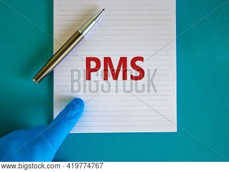 Medical And Pms, Premenstrual Syndrome Symbol. Pen. White Note With The Word 'pms'. Beautiful Blue B