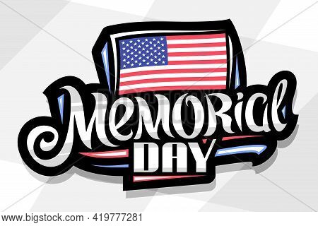 Vector Logo For Memorial Day, Dark Decorative Badge With Illustration Of National American Flag With