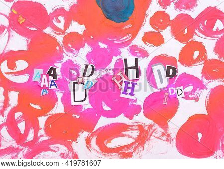 Adhd. Abbreviation Adhd From Lot Of Paper Letters . Chaotic Red Stripes Background. Adhd Is Attentio