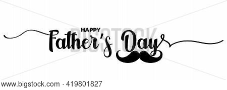 Happy Fathers Day. Lettering Poster With Text Happy Fathers Day. Day Calligraphy Light Banner. Dad M