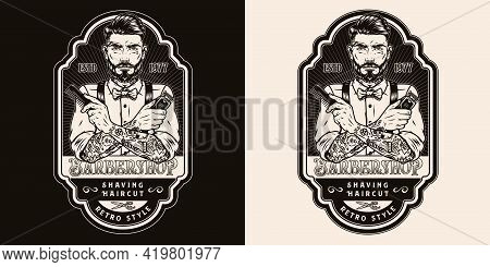 Vintage Monochrome Barbershop Badge With Inscriptions Stylish Mustached And Bearded Barber Holding H