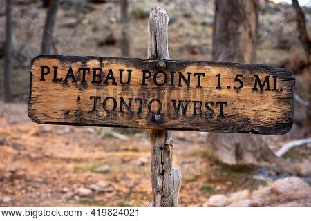 Plateau Point Trail Sign At The Intersection Of Tonto And Bright Angel Trails