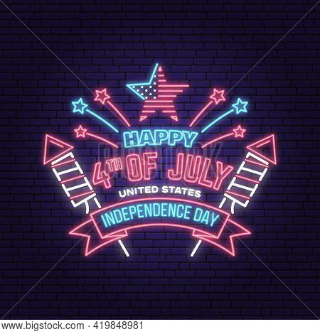 Vintage 4th Of July Design In Retro Style. Vector Fourth Of July Felicitation Neon Sign. Night Brigh