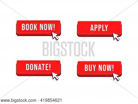 Book Now, Apply, Donate, Buy Now  Button With Arrow Cursor Set.