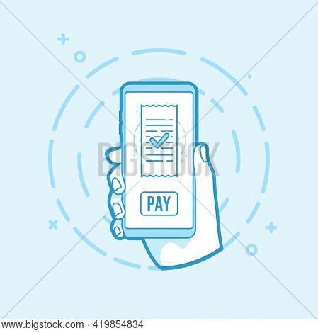 Mobile Bill Payment Concept. Pay Bills Online. Hand Holding Smartphone Icon In Line Style.