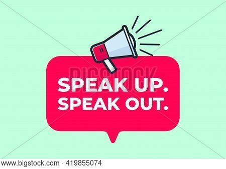Speak Up Speak Out Quote Poster With Megaphone On Green Background.