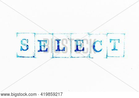 Blue Color Ink Rubber Stamp In Word Select On White Paper Background