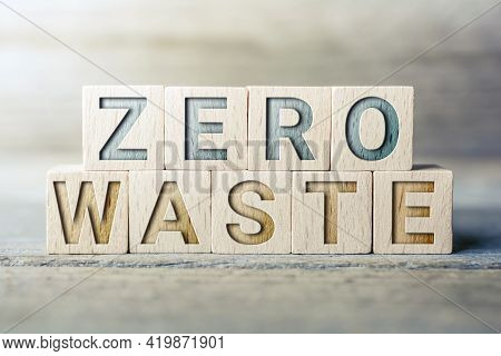 Zero Waste Written On Wooden Blocks On A Board - Save Nature Concept