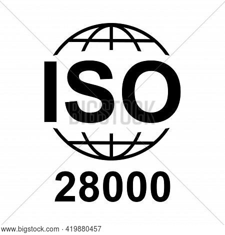 Iso 28000 Icon. Security Management Systems. Standard Quality Symbol. Vector Button Sign Isolated On